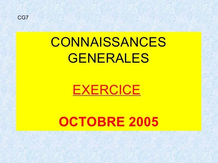 CONNAISSANCES GENERALES EXERCICE   OCTOBRE 2005 CG7
