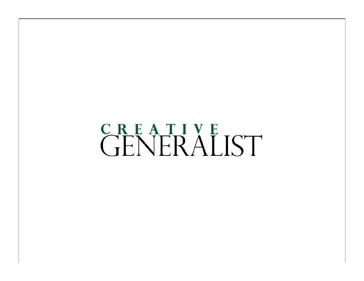 what, specifically, do generalists do?