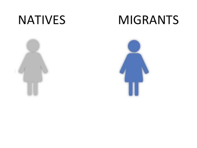 NATIVES   MIGRANTS