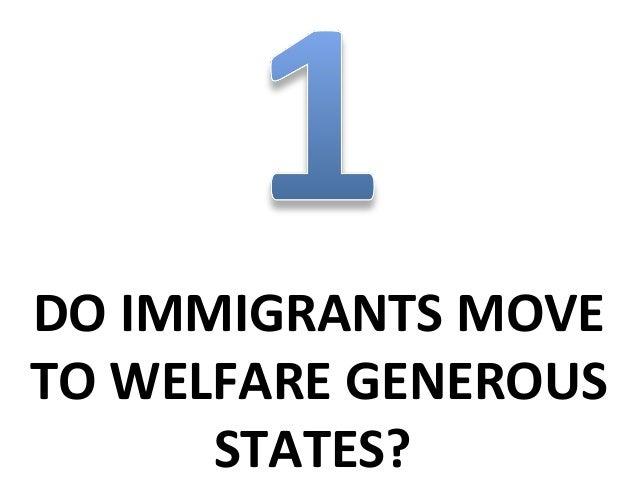 DO IMMIGRANTS MOVETO WELFARE GENEROUS      STATES?