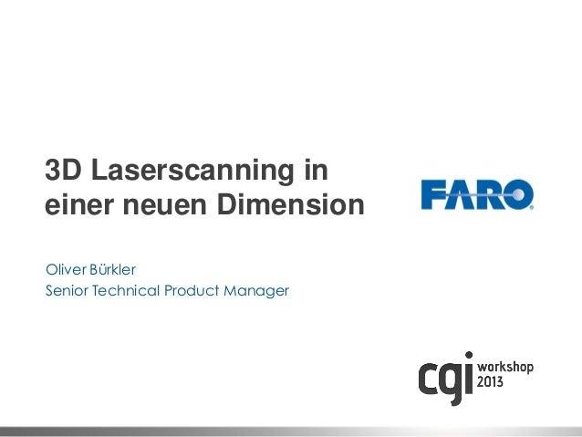 3D Laserscanning ineiner neuen DimensionOliver BürklerSenior Technical Product Manager