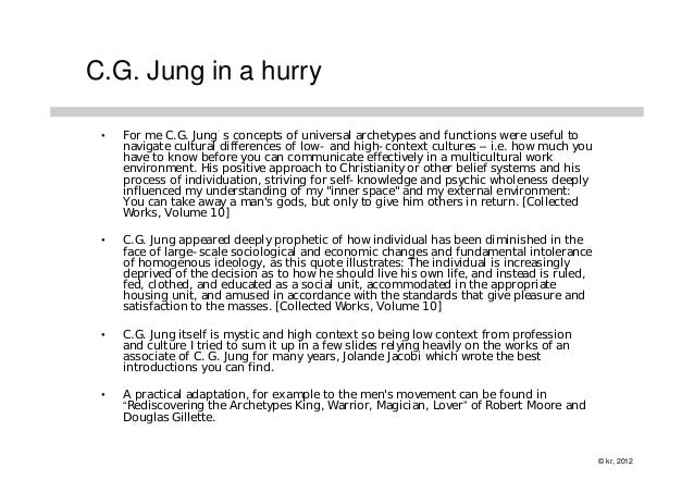 C.G. Jung in a hurry •   For me C.G. Jung´s concepts of universal archetypes and functions were useful to     navigate cul...