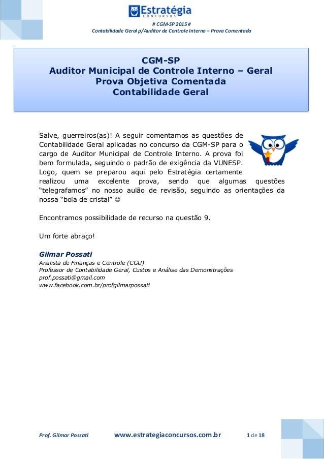 # CGM-SP 2015 # Contabilidade Geral p/Auditor de Controle Interno – Prova Comentada Prof. Gilmar Possati www.estrategiacon...