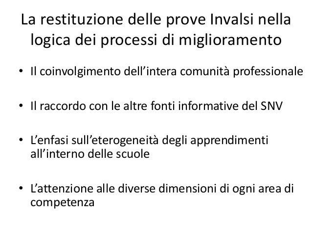 La restituzione delle prove Invalsi nella  logica dei processi di miglioramento  • Il coinvolgimento dell'intera comunità ...