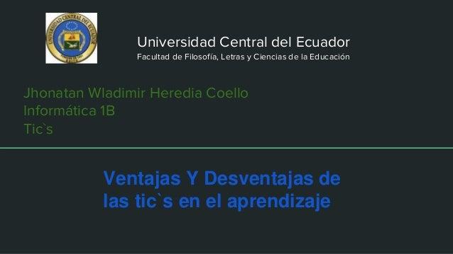 Ventajas y Desventajas de las Tic`s en el ámbito educativo.