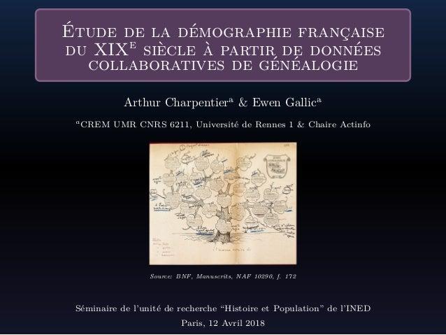 Étude de la démographie française du XIXe siècle à partir de données collaboratives de généalogie Arthur Charpentiera & Ew...
