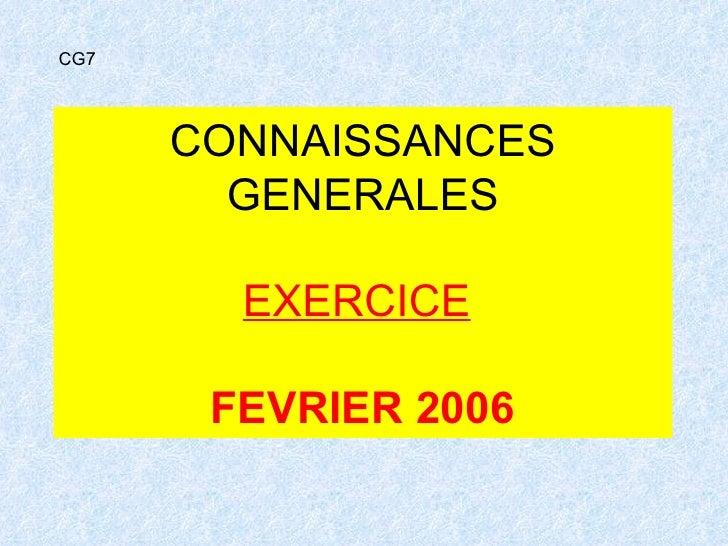 CONNAISSANCES GENERALES EXERCICE   FEVRIER 2006 CG7