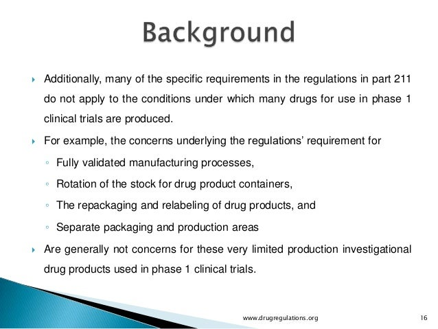    Additionally, many of the specific requirements in the regulations in part 211    do not apply to the conditions under...