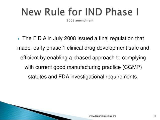    The F D A in July 2008 issued a final regulation thatmade early phase 1 clinical drug development safe and    efficien...