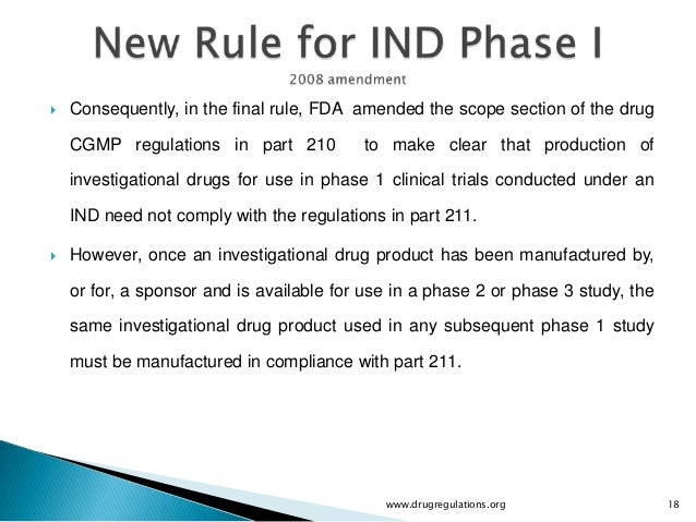    Consequently, in the final rule, FDA amended the scope section of the drug    CGMP regulations in part 210          to...
