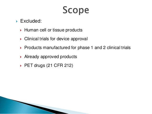    Excluded:       Human cell or tissue products       Clinical trials for device approval       Products manufactured...