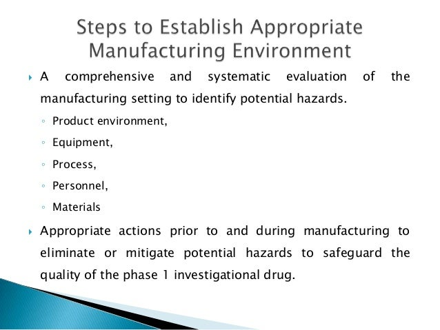    A   comprehensive        and   systematic   evaluation   of   the    manufacturing setting to identify potential hazar...
