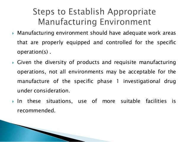    Manufacturing environment should have adequate work areas    that are properly equipped and controlled for the specifi...