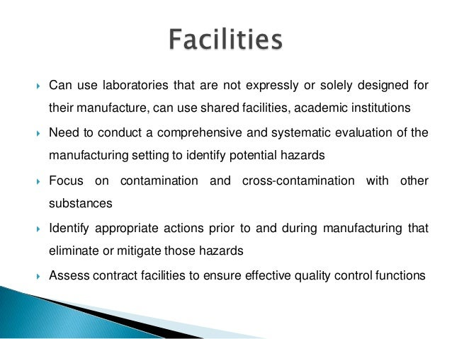    Can use laboratories that are not expressly or solely designed for    their manufacture, can use shared facilities, ac...