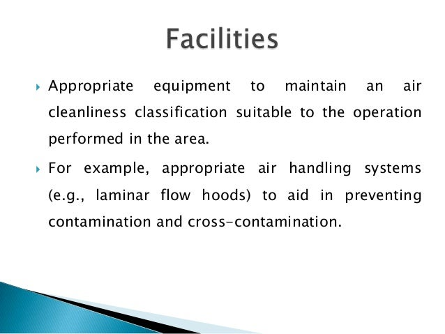    Appropriate   equipment     to   maintain   an   air    cleanliness classification suitable to the operation    perfor...