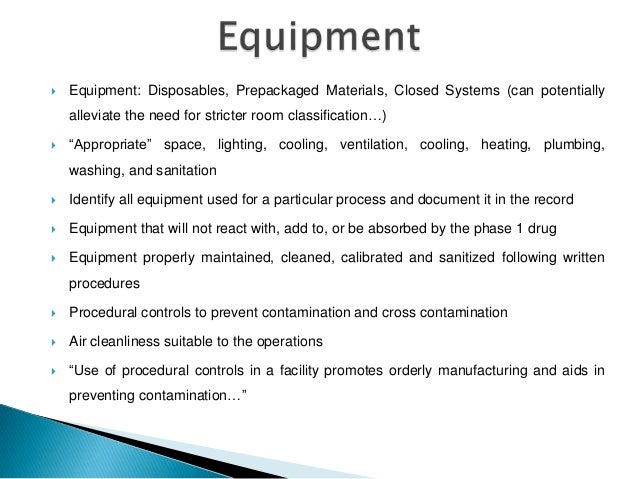    Equipment: Disposables, Prepackaged Materials, Closed Systems (can potentially    alleviate the need for stricter room...