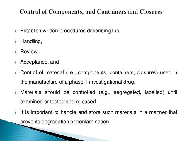    Establish written procedures describing the   Handling,   Review,   Acceptance, and   Control of material (i.e., c...