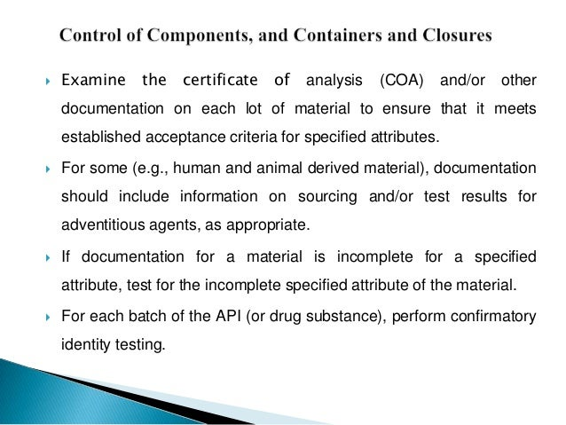    Examine      the    certificate   of   analysis   (COA)     and/or   other    documentation on each lot of material to...