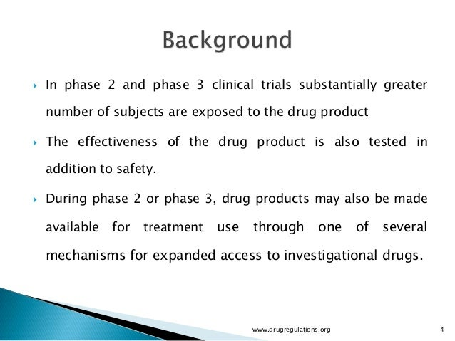    In phase 2 and phase 3 clinical trials substantially greater    number of subjects are exposed to the drug product   ...