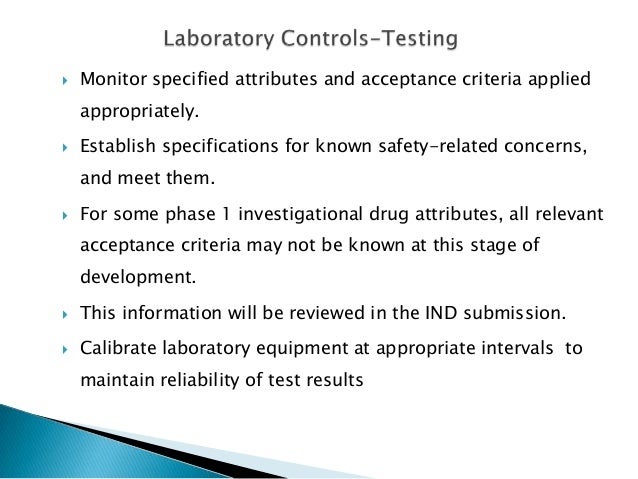    Monitor specified attributes and acceptance criteria applied    appropriately.   Establish specifications for known s...