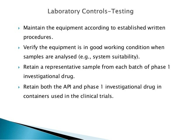    Maintain the equipment according to established written    procedures.   Verify the equipment is in good working cond...
