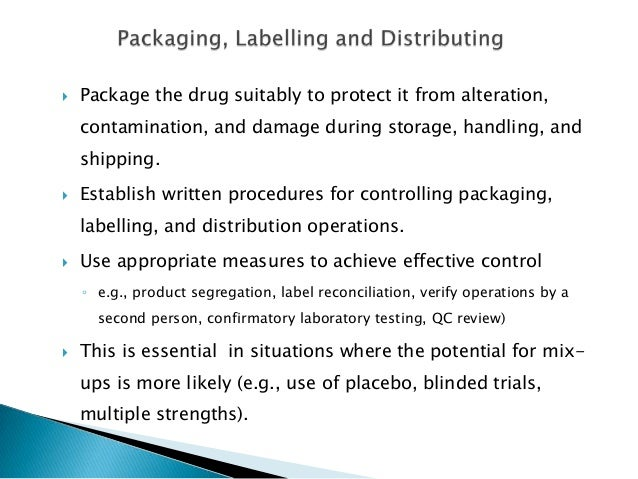    Package the drug suitably to protect it from alteration,    contamination, and damage during storage, handling, and   ...
