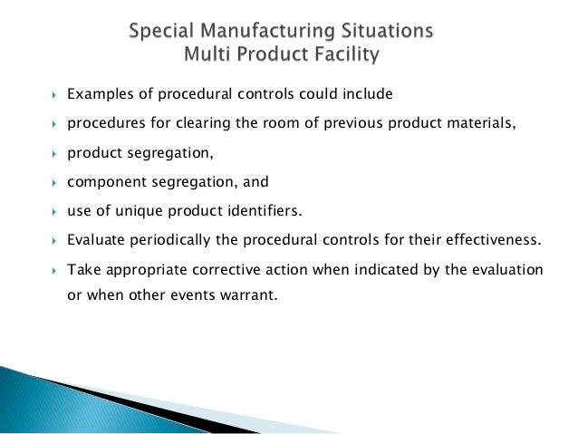    Examples of procedural controls could include   procedures for clearing the room of previous product materials,   pr...
