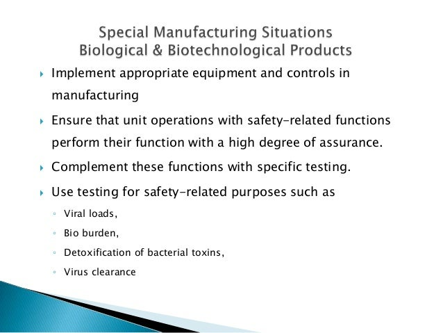    Implement appropriate equipment and controls in    manufacturing   Ensure that unit operations with safety-related fu...