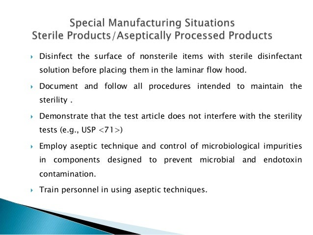    Disinfect the surface of nonsterile items with sterile disinfectant    solution before placing them in the laminar flo...