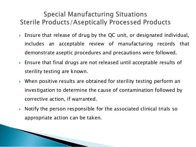    Ensure that release of drug by the QC unit, or designated individual,    includes an acceptable review of manufacturin...