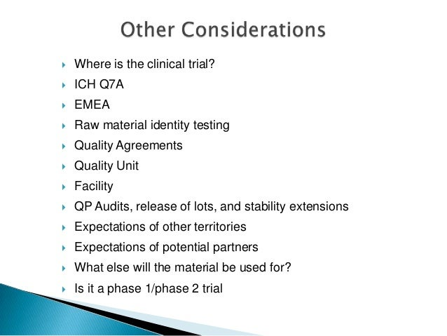    Where is the clinical trial?   ICH Q7A   EMEA   Raw material identity testing   Quality Agreements   Quality Unit...