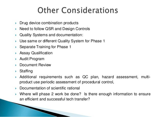    Drug device combination products   Need to follow QSR and Design Controls   Quality Systems and documentation:   Us...