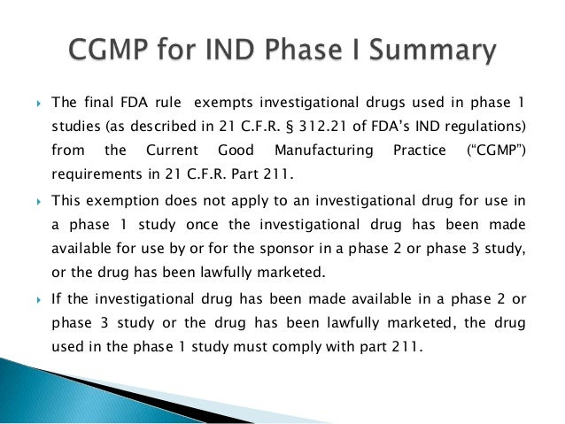    The final FDA rule exempts investigational drugs used in phase 1    studies (as described in 21 C.F.R. § 312.21 of FDA...