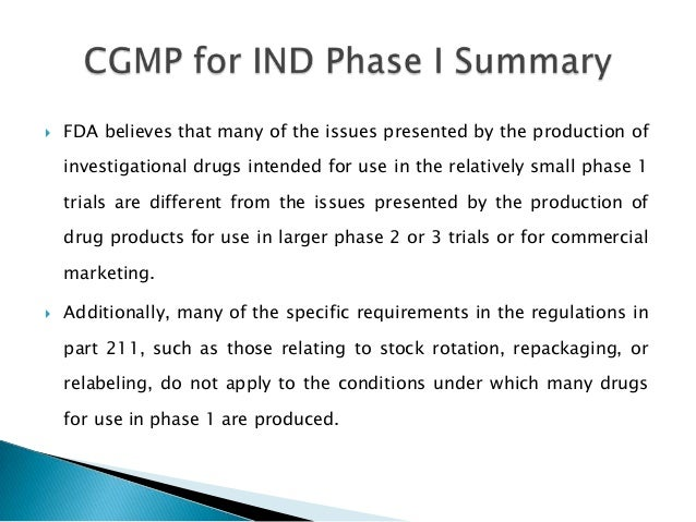   FDA believes that many of the issues presented by the production of    investigational drugs intended for use in the r...