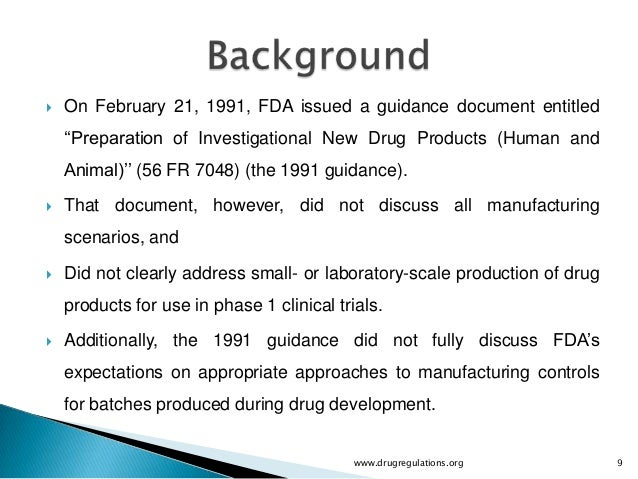 """   On February 21, 1991, FDA issued a guidance document entitled    """"""""Preparation of Investigational New Drug Products (H..."""