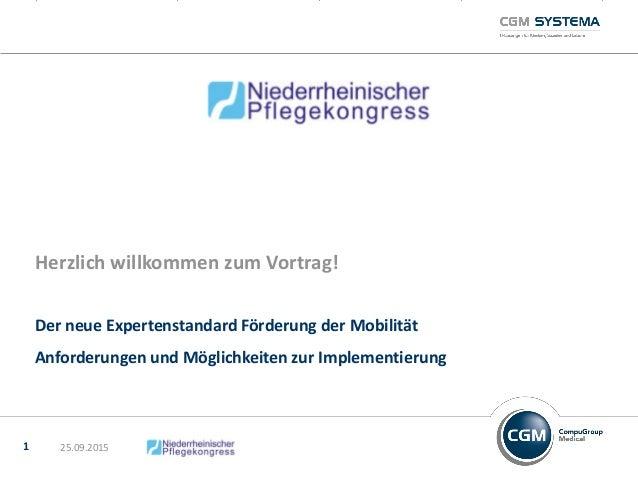 Der neue Expertenstandard Förderung der Mobilität Anforderungen und Möglichkeiten zur Implementierung Herzlich willkommen ...