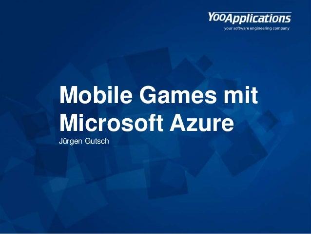 Mobile Games mit Microsoft Azure Jürgen Gutsch
