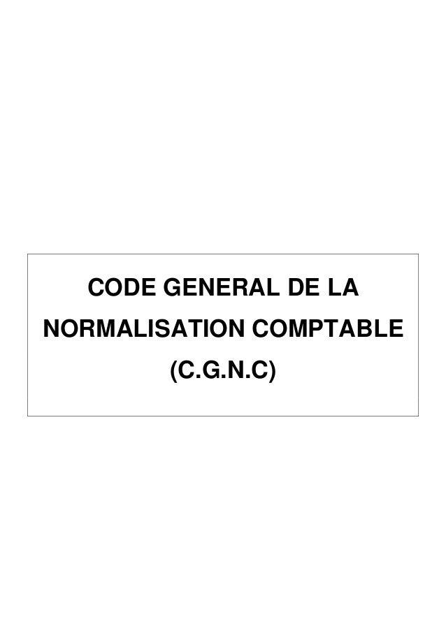 CODE GENERAL DE LANORMALISATION COMPTABLE        (C.G.N.C)