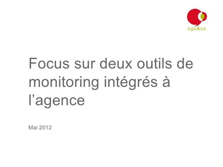 Focus sur deux outils demonitoring intégrés àl'agenceMai 2012