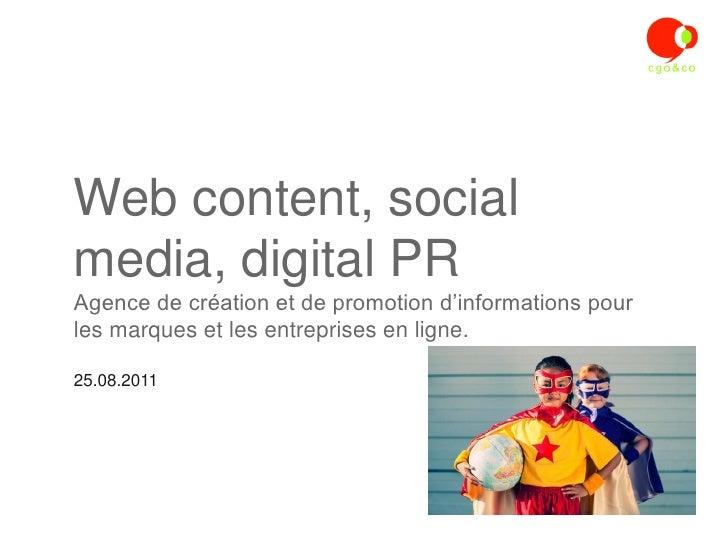 Web content, socialmedia, digital PRAgence de création et de promotion d'informations pourles marques et les entreprises e...