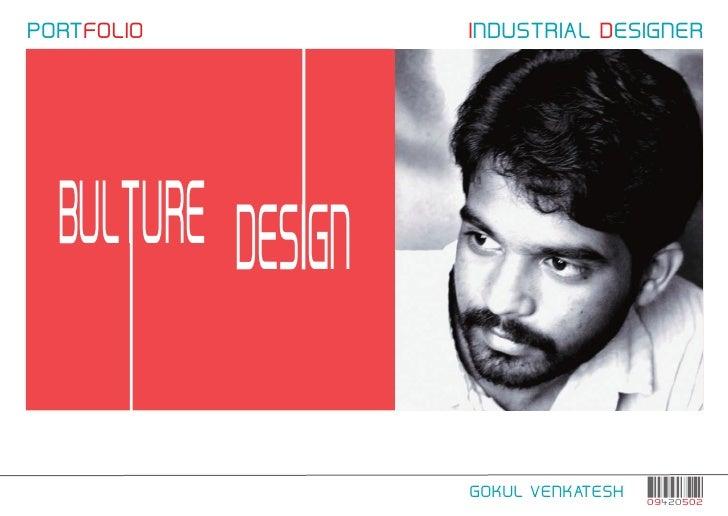 PORTFOLIO   INDUSTRIAL DESIGNER            GOKUL VENKATESH   09420502