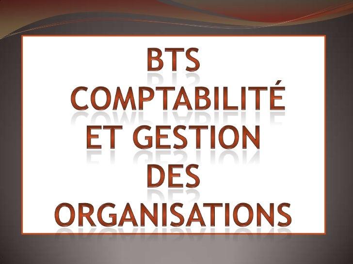 BTS   Comptabilité Et GestionDES ORGANISATIONS<br />