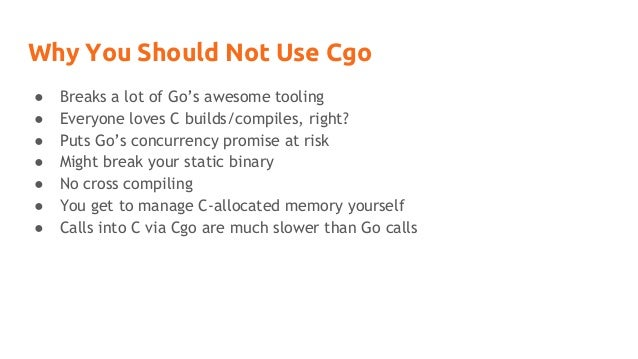 Cgo: When and (Usually) When Not to Use It Slide 2