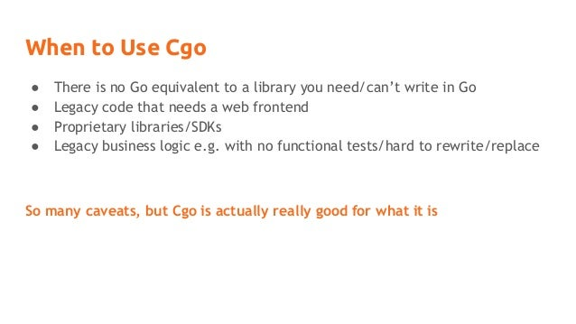 Cgo: When and (Usually) When Not to Use It Slide 3