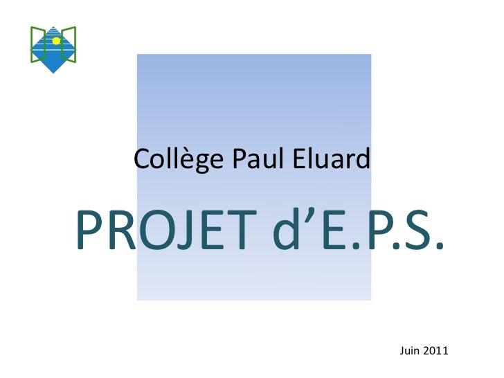 Collège Paul EluardPROJET d'E.P.S.                        Juin 2011