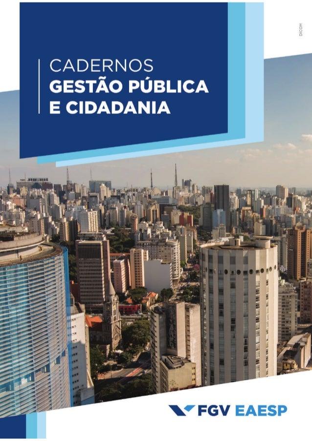 ISSN 2236-5710 Cadernos Gestão Pública e Cidadania | São Paulo | v. 24 | n. 77 | 1-4 | e-79122 | 2019 EDITORIAL Brasil, me...
