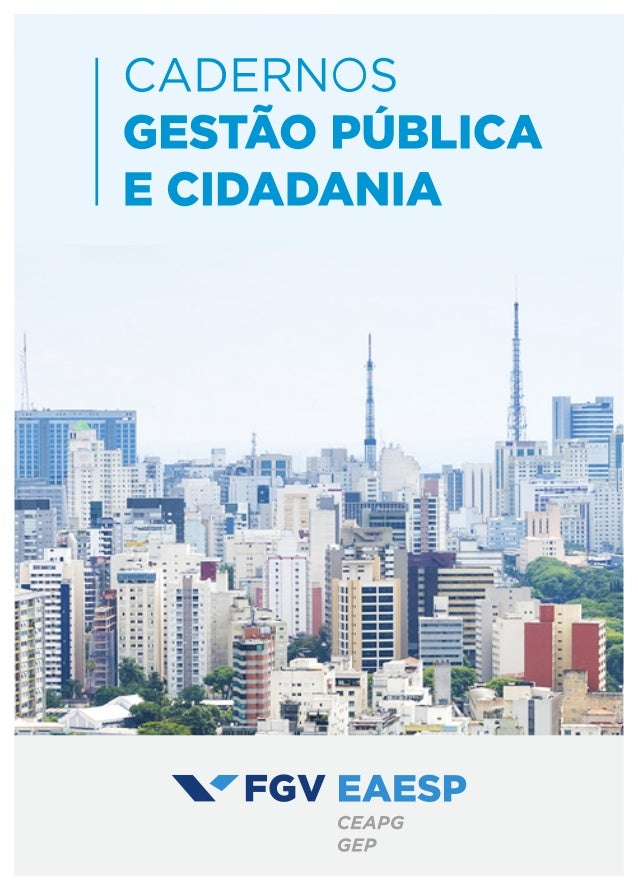 FÓRUM: FINANÇAS SUBNACIONAIS NO BRASIL: UMA SELETA DE ANÁLISES ISSN 2236-5710 Cadernos Gestão Pública e Cidadania, São Pau...
