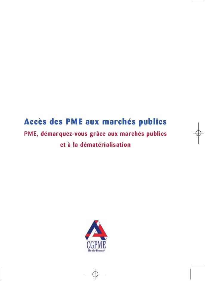 Accès des PME aux marchés publicsPME, démarquez-vous grâce aux marchés publics           et à la dématérialisation
