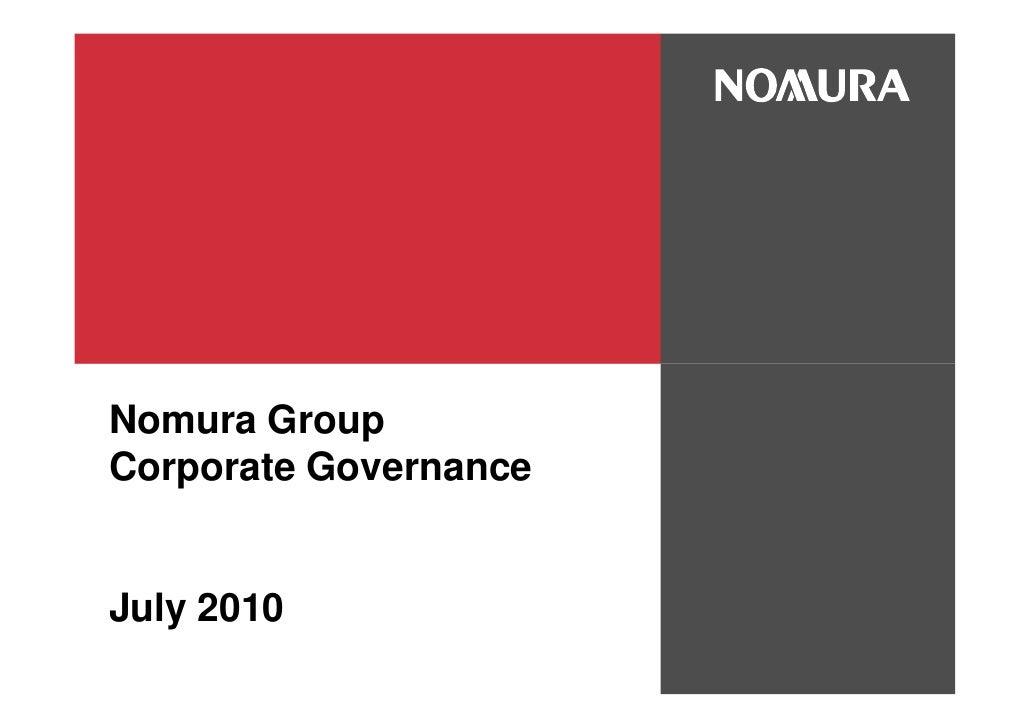 Nomura GroupCorporate GovernanceJuly 2010