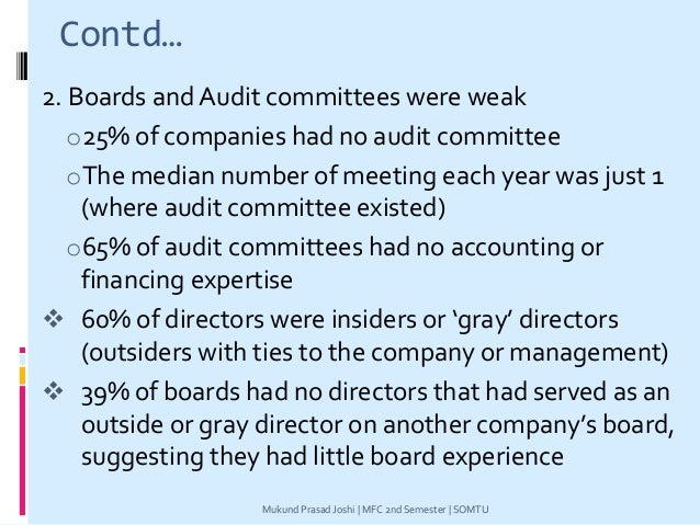 Contd… 2. Boards and Audit committees were weak o25% of companies had no audit committee oThe median number of meeting eac...